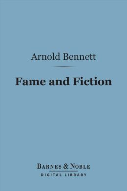 Fame and Fiction (Barnes & Noble Digital Library): An Enquiry into Certain Popularities
