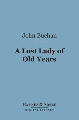 A Lost Lady of Old Years (Barnes & Noble Digital Library)