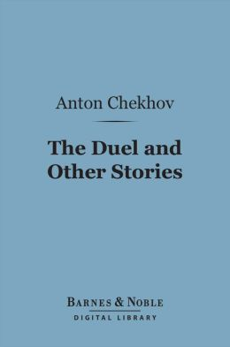 The Duel and Other Stories (Barnes & Noble Digital Library)
