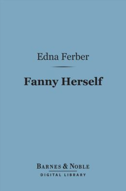 Fanny Herself (Barnes & Noble Digital Library)