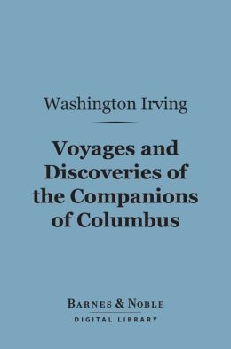 Voyages and Discoveries of the Companions of Columbus (Barnes & Noble Digital Library)