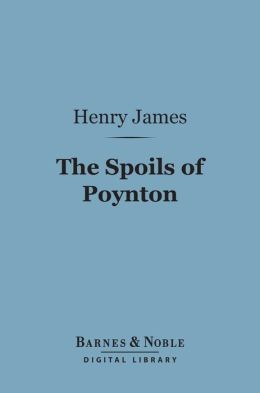 The Spoils of Poynton (Barnes & Noble Digital Library)