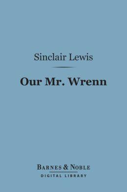 Our Mr. Wrenn (Barnes & Noble Digital Library)