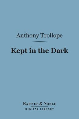 Kept in the Dark (Barnes & Noble Digital Library)