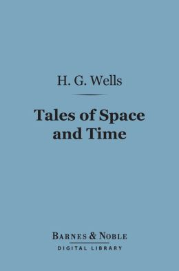 Tales of Space and Time (Barnes & Noble Digital Library)