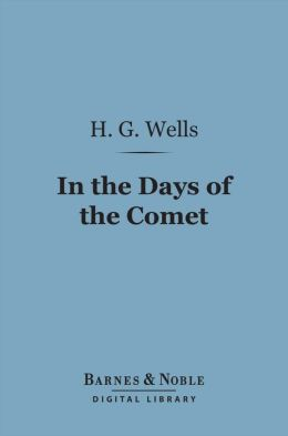 In the Days of the Comet (Barnes & Noble Digital Library)