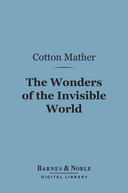 The Wonders of the Invisible World (Barnes & Noble Digital Library)