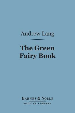 The Green Fairy Book (Barnes & Noble Digital Library)