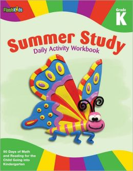Summer Study Daily Activity Workbook: Grade K (Flash Kids Summer Study)