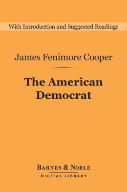 The American Democrat (Barnes & Noble Digital Library)