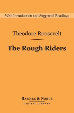 The Rough Riders (Barnes & Noble Digital Library)