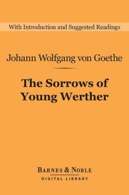 The Sorrows of Young Werther (Barnes & Noble Digital Library)