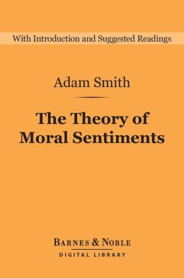 The Theory of Moral Sentiments (Barnes & Noble Digital Library)