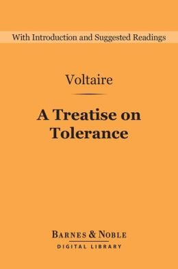 toleration and other essays by voltaire It can be puzzling, even shocking, that such a well-known avatar of tolerance as   in another celebrated essay on regeneration from the same year, by the abbé .