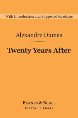 Twenty Years After (Barnes & Noble Digital Library)