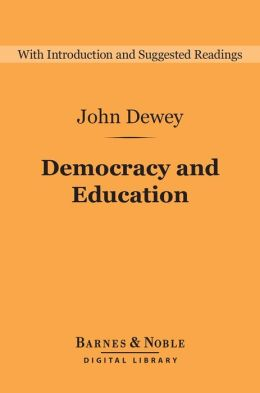 Democracy and Education (Barnes & Noble Digital Library)