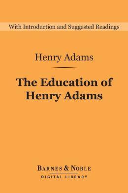 The Education of Henry Adams (Barnes & Noble Digital Library)