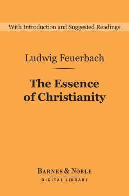 The Essence of Christianity (Barnes & Noble Digital Library)