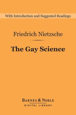 The Gay Science (Barnes & Noble Digital Library)