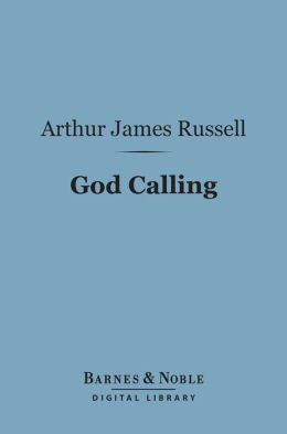 God Calling (Barnes & Noble Digital Library): A Devotional Diary