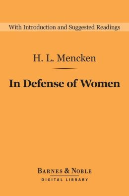In Defense of Women (Barnes & Noble Digital Library)