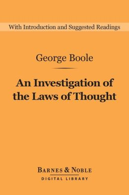 An Investigation of the Laws of Thought (Barnes & Noble Digital Library)
