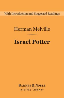 Israel Potter (Barnes & Noble Digital Library): His 50 Years of Exile