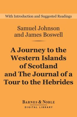 A Journey to the Western Islands of Scotland and The Journal of a Tour to the Hebrides (Barnes & Noble Digital Library)