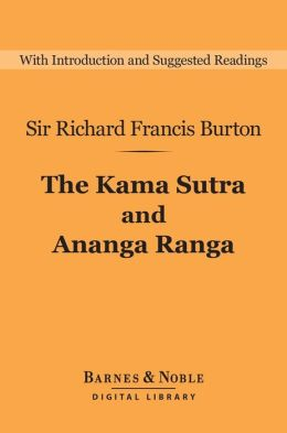 The Kama Sutra and Ananga Ranga (Barnes & Noble Digital Library)
