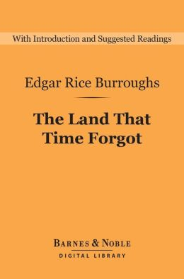 The Land that Time Forgot (Barnes & Noble Digital Library)