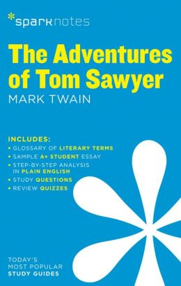 The Adventures of Tom Sawyer (SparkNotes Literature Guide Series)