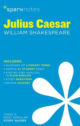 Julius Caesar (SparkNotes Literature Guide Series)