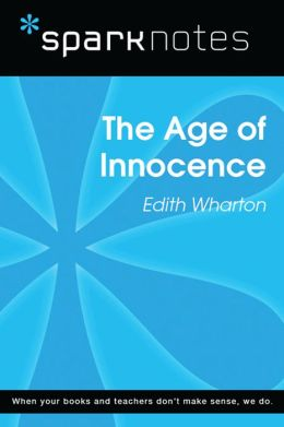 The Age of Innocence (SparkNotes Literature Guide)