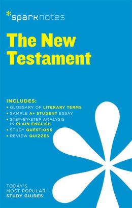 New Testament (SparkNotes Literature Guide Series)