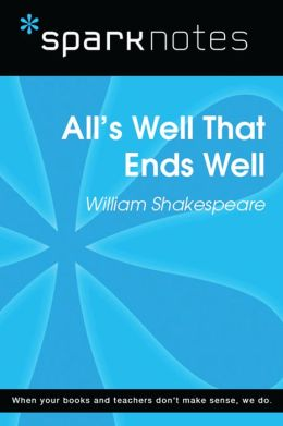 All's Well That Ends Well (SparkNotes Literature Guide)