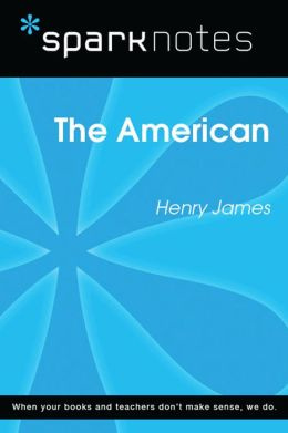 The American (SparkNotes Literature Guide)