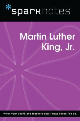 Martin Luther King Jr. (SparkNotes Biography Guide)