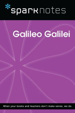 Galileo Galilei (SparkNotes Biography Guide)
