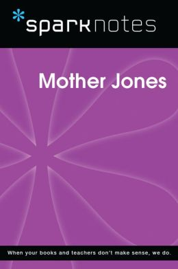 Mother Jones (SparkNotes Biography Guide)