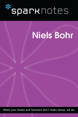 Niels Bohr (SparkNotes Biography Guide)