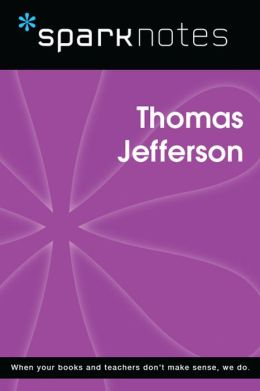 Thomas Jefferson (SparkNotes Biography Guide)