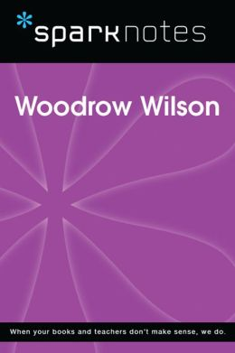 Woodrow Wilson (SparkNotes Biography Guide)