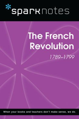 The French Revolution (SparkNotes History Note)