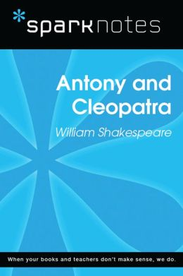 Antony and Cleopatra (SparkNotes Literature Guide)
