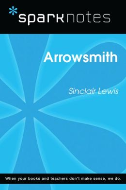 Arrowsmith (SparkNotes Literature Guide)