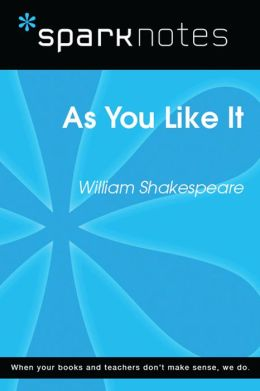 As You Like It (SparkNotes Literature Guide)