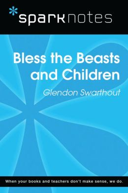 Bless the Beasts and Children (SparkNotes Literature Guide)