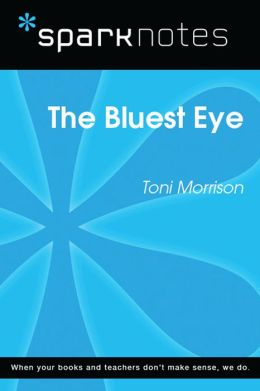 The Bluest Eye (SparkNotes Literature Guide)