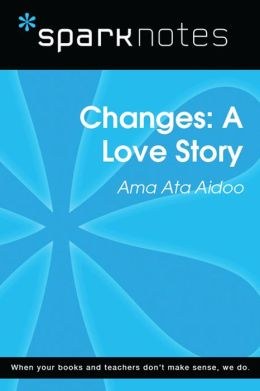 Changes: A Love Story (SparkNotes Literature Guide)