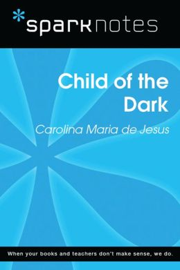 Child of the Dark (SparkNotes Literature Guide)